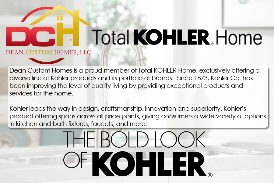 Dean Custom Homes, LLC is a Total Kohler Builder